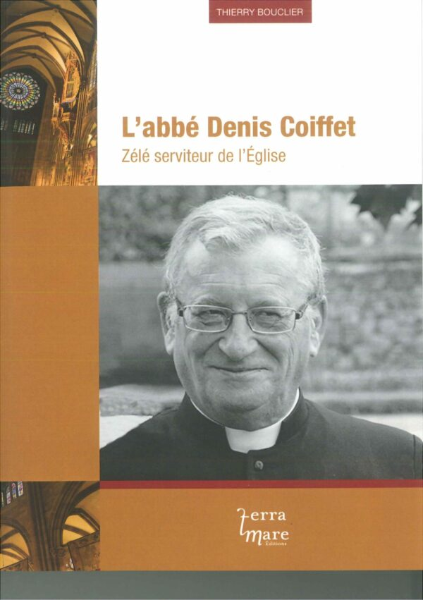 L'abbé Denis Coiffet - Zélé serviteur de l'Eglise