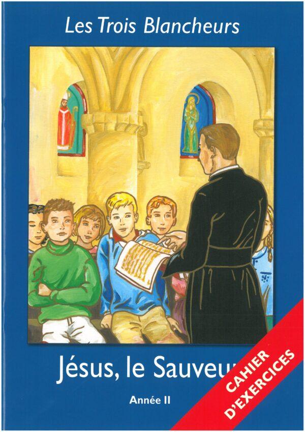 ANNEE II - JESUS LE SAUVEUR - Cahier d'exercices