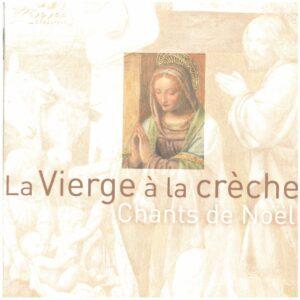 LA VIERGE A LA CRÈCHE – Chants de Noël